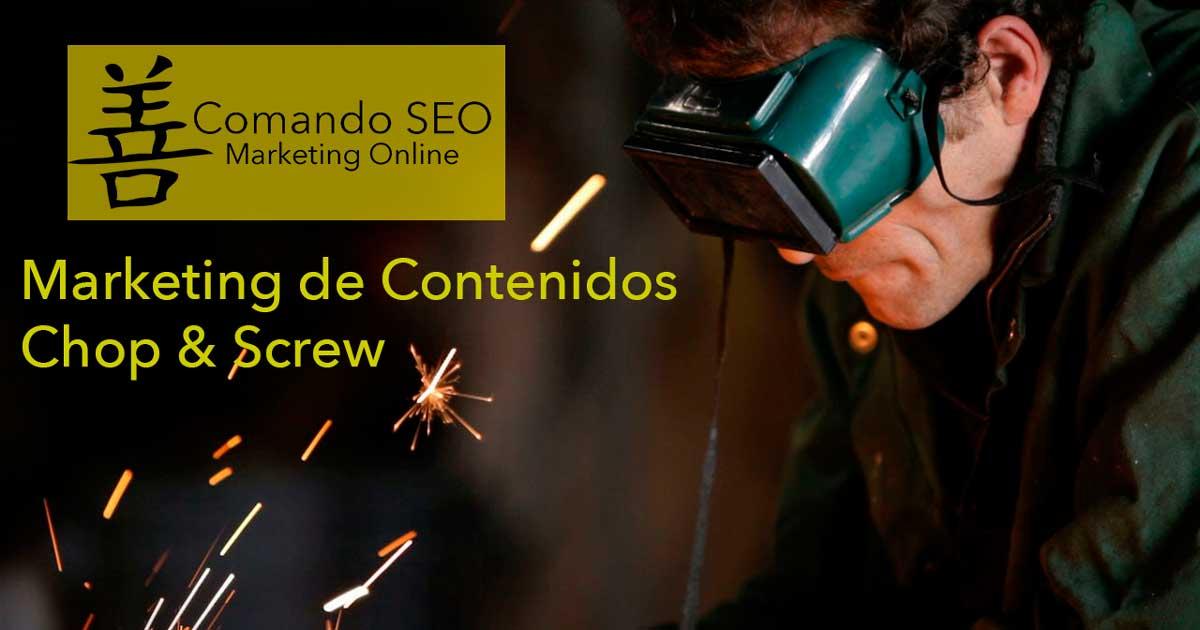Marketing de Contenidos. Chop & Screw