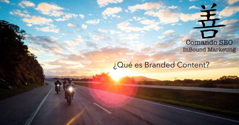 ¿Qué es el Branded Content?